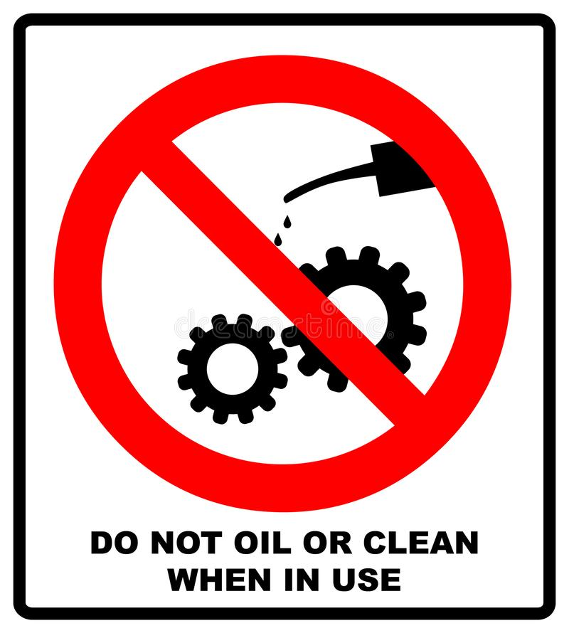 Do not oil or clean when in use. illustration isolated on white background. Keep off when operated. Warning red symbo. L. Safety prohibition banner stock illustration
