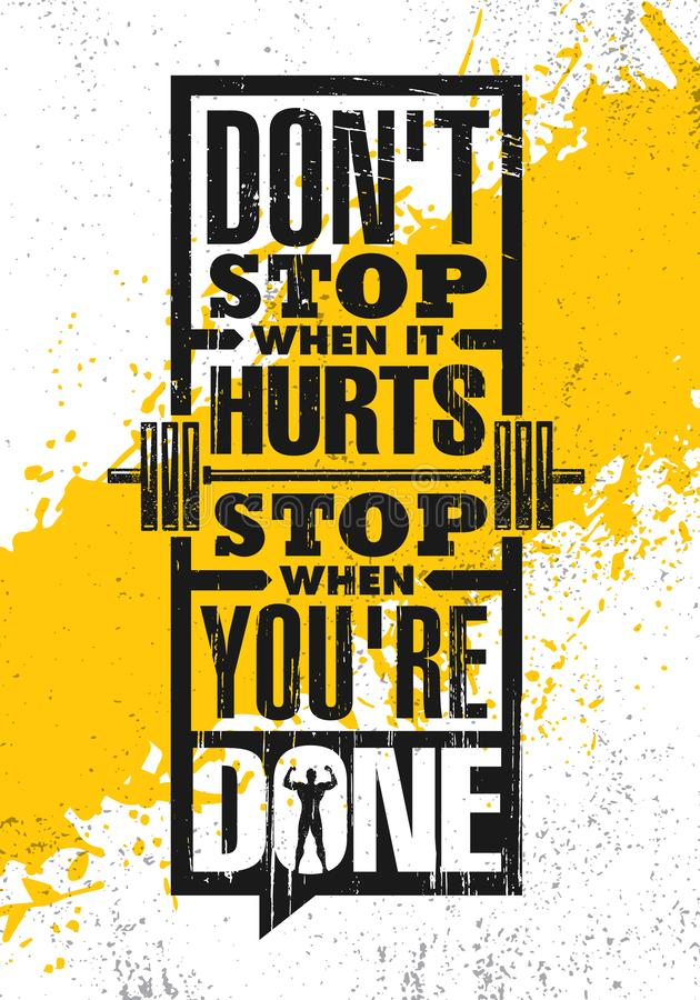 Do Not Stop When It Hurts. Stop When You Are Done. Inspiring Creative Motivation Quote Poster Template. stock illustration