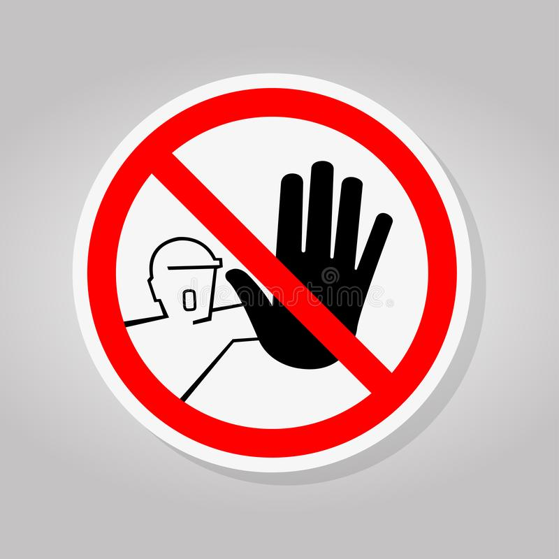 Do Not Touch,No Acces Sing Isolate On White Background,Vector Illustration royalty free illustration