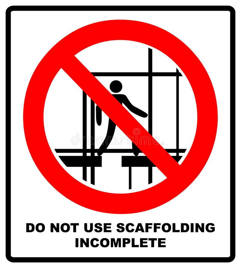 Do not use this incomplete scaffold. Warning banner. illustration. Do not use this incomplete scaffold sign. Do not use scaffolding symbol. Prohibition sign or vector illustration