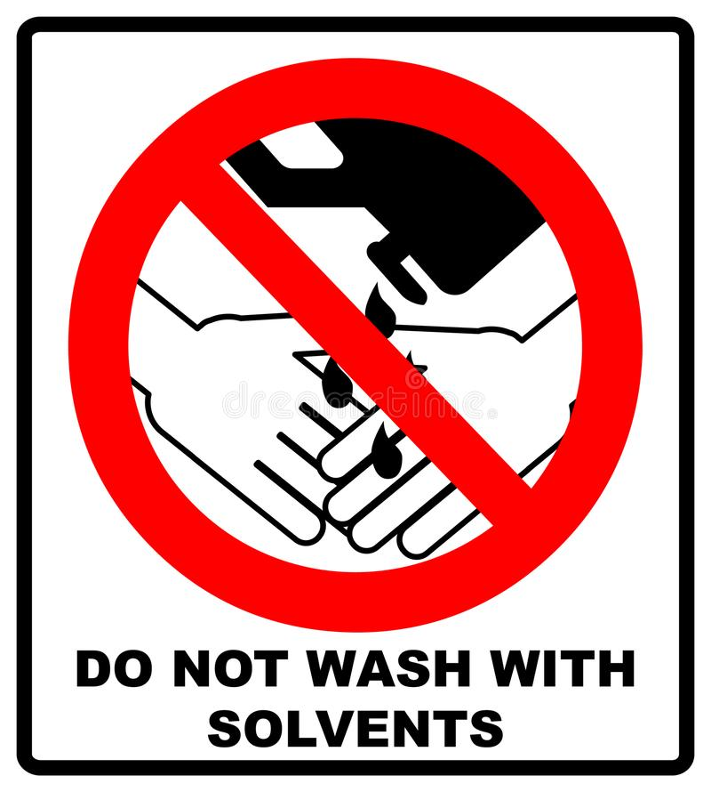 Do Not Wash Hands With Solvents Sign. Vector illustration. Warning banner. Red prohibition symbol. Forbidden Sign stock photos