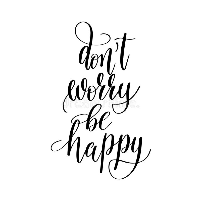 Do Not Worry Be Happy Inspirational Quote About Summer Travel, Positive  Journey Phrase To Poster, Greeting Card, Printable Wall Art, Calligraphy  Vector ...