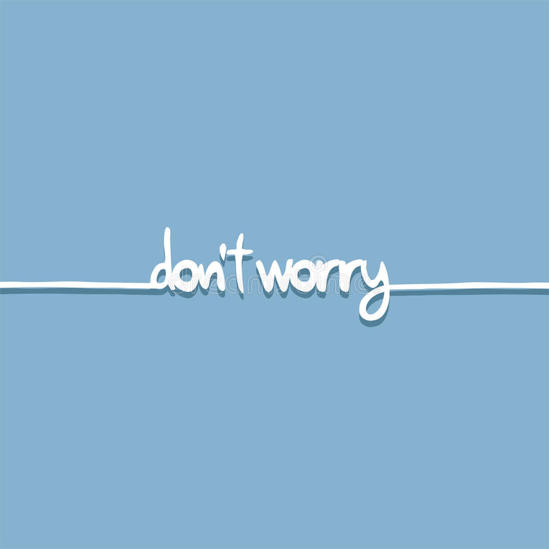 Download Do Not Worry Message Stock Vector - Image: 83722653