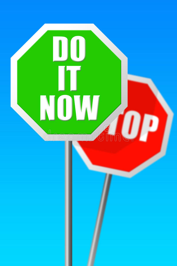 Do it now. Stop procrastinating and get the job done now royalty free illustration