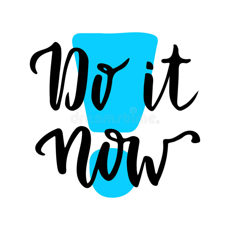 Do it Now. Inspirational and motivational handwritten quote. Vector phrase for poster or cards. Lettering royalty free illustration
