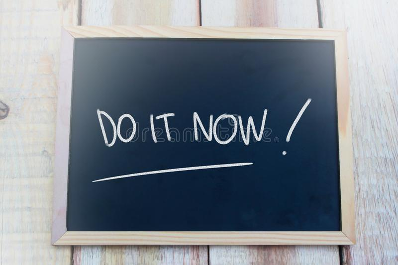 Do It Now, Motivational Inspirational Quotes stock photo