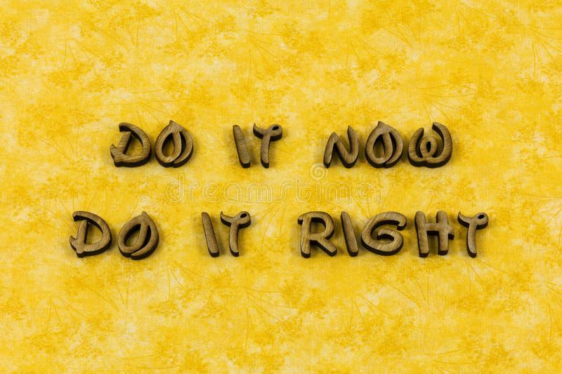 Do now right action hard work job letterpress type stock photo