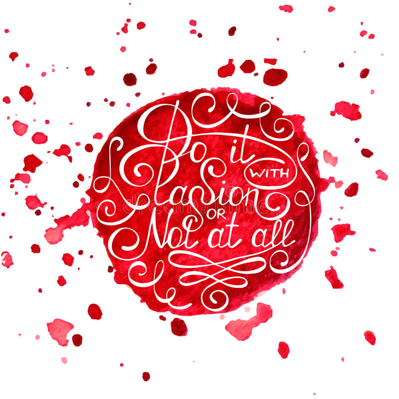 Do it with passion or not at all on painted red watercolor splashes background stock illustration