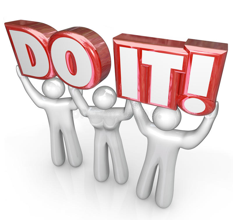 Do It People Team Lift Words Determination Teamwork. A team of three people lifts the words Do It to illustrate determination, encouragement, teamwork and royalty free illustration