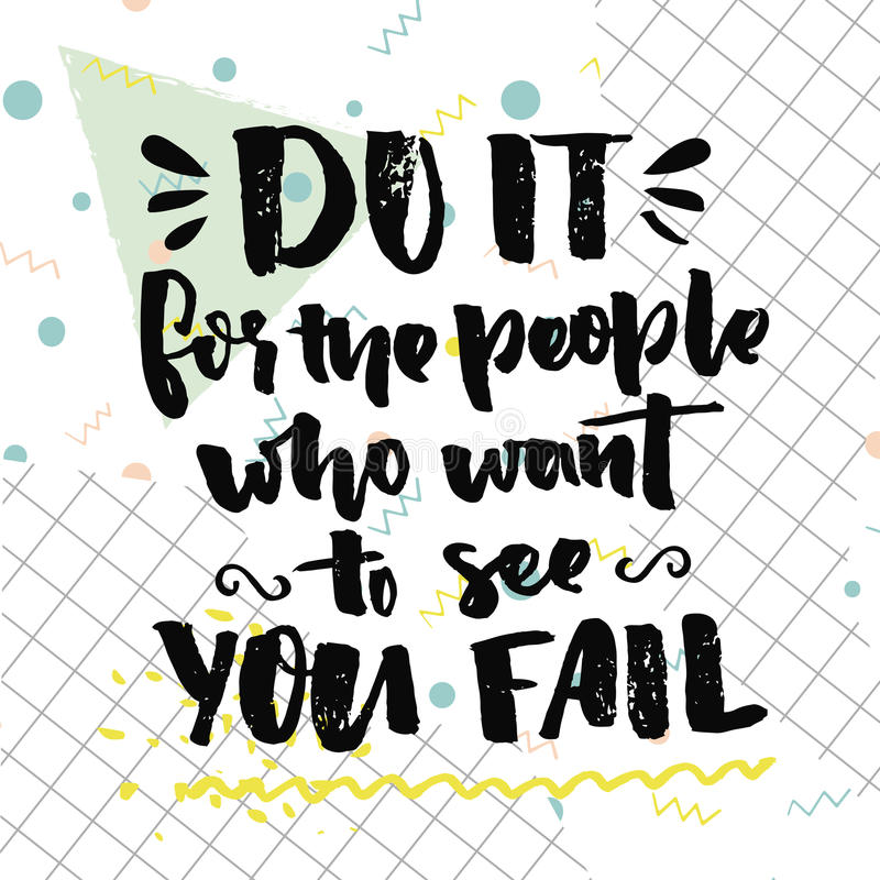 Do it for the people who want to see you fail. Motivational quote about self improvement. Gym poster, fitness motivate royalty free illustration