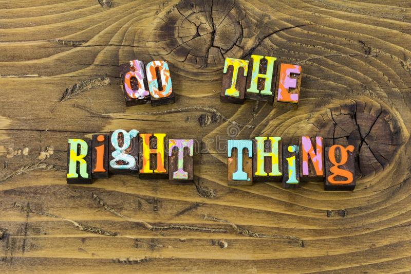 Do right thing honesty integrity truth justice typography print. Do right thing honesty integrity truth justice letterpress sign greeting message volunteer royalty free illustration