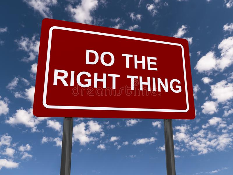 Do the right thing sign. Red do the right thing road sign with blue sky and clouds in the background royalty free illustration