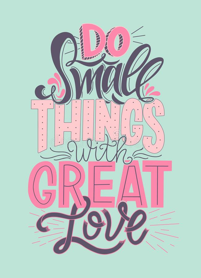 Do Small Things With Great Love Hand Drawn Typography Poster. Vector Lettering Inscription. stock illustration