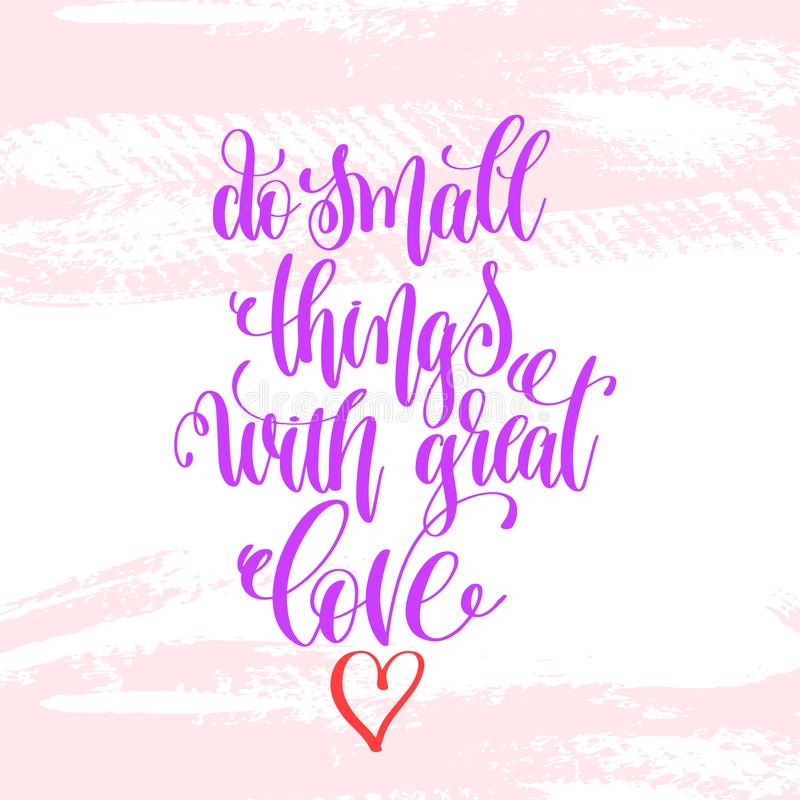 Do small things with great love - hand lettering poster royalty free illustration