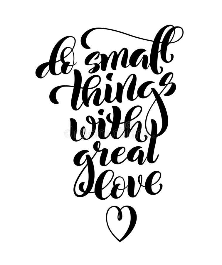 Do small things with great love, motivational quote. Template poster with handdrawn lettering. Vector stock illustration