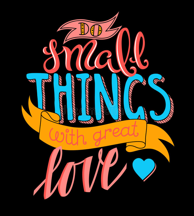 Do small things with great love vector illustration
