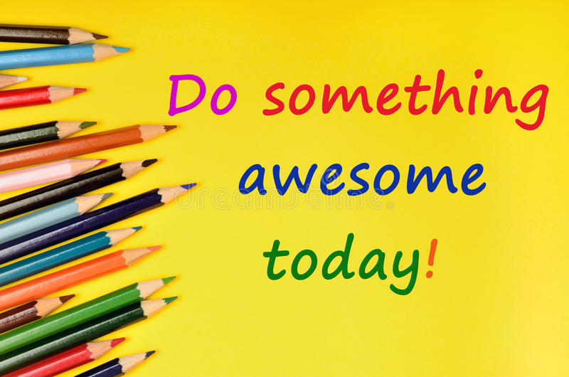 Do something awesome today royalty free stock photos