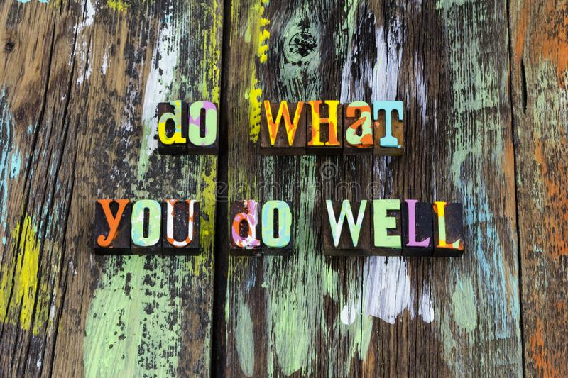 Do well good skills ambition knowledge wisdom leadership stock images