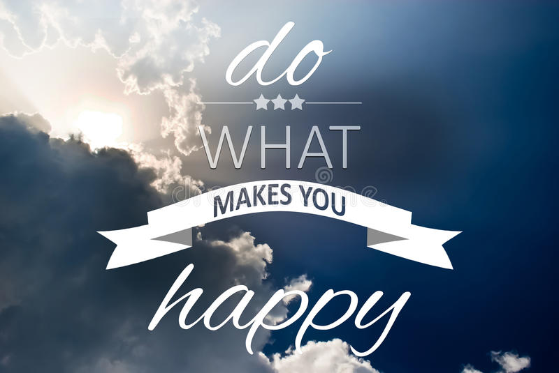 Do what makes you happy. Quote text concept written on blue sky royalty free illustration