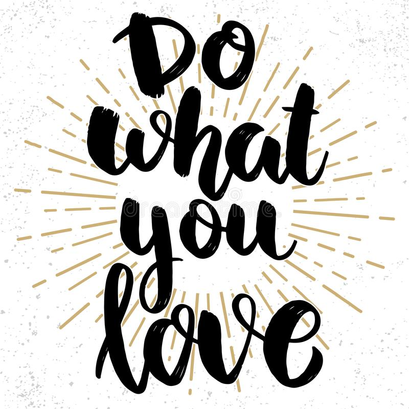 Do what you love. Lettering phrase on grunge background. Design element for poster, card, banner. royalty free stock photography