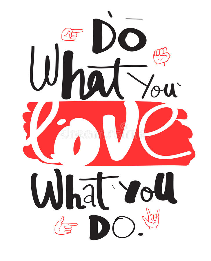 do what you love love what you do hand drawn quote for your de stock vector illustration of. Black Bedroom Furniture Sets. Home Design Ideas