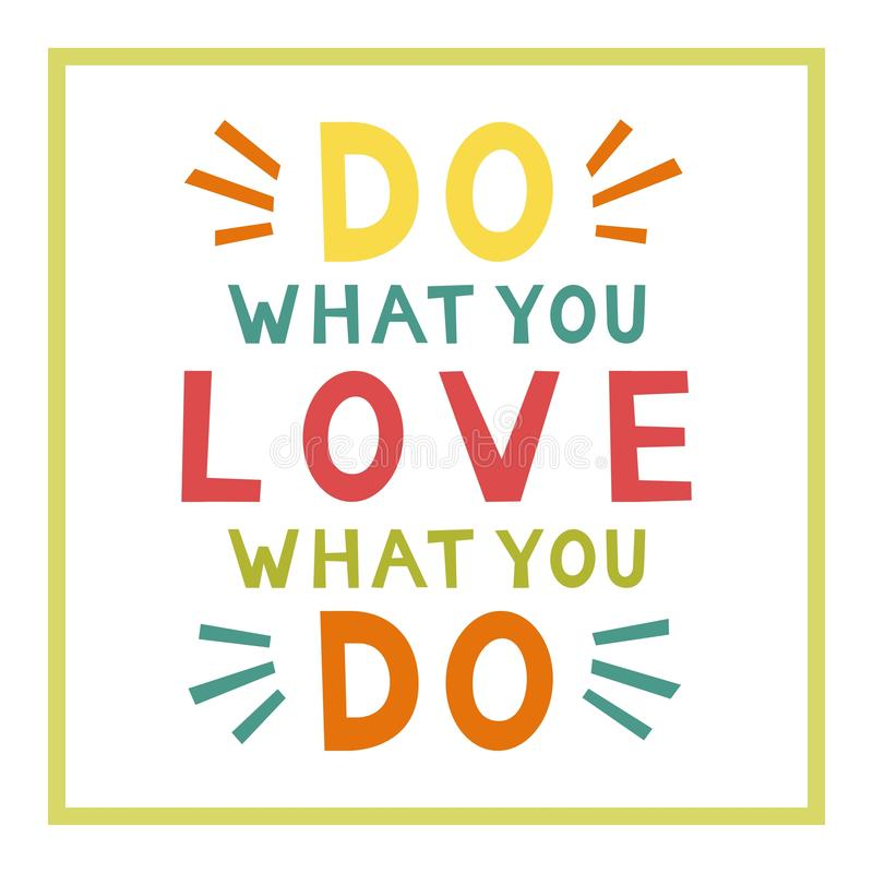 Do what you love, love what you do. Motivation Quote. Funny poster. Colorful card royalty free illustration