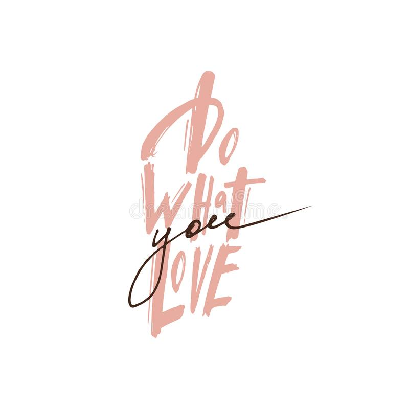 Do what you love. Motivation Text Lettering spelling quote love yourself handwritten text on white background vector. Design postc. Ard with the inscription word stock illustration