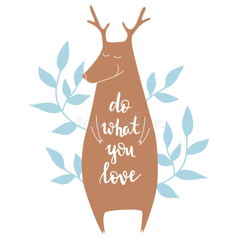 Do what you love. Vector background with deer. Brush hand lettering vector illustration