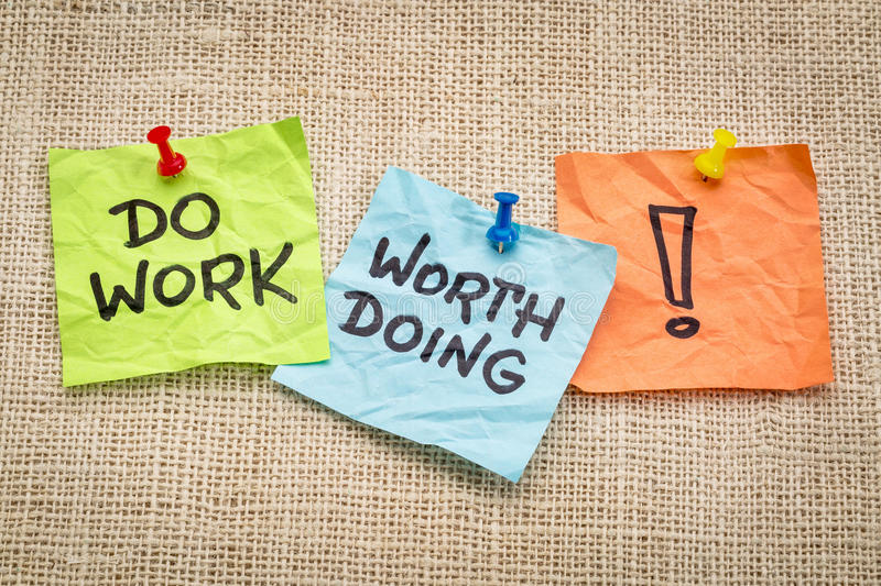 Do work worth doing royalty free stock photo