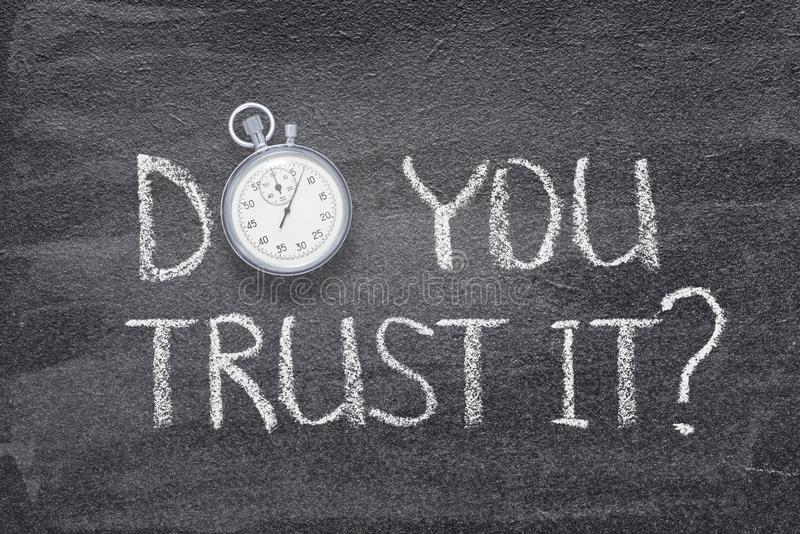 Do you trust it watch. Do you trust it question written on chalkboard with vintage precise stopwatch stock illustration
