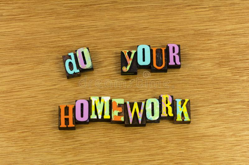 Do your homework learning. Education educational school children child love student teaching teach learning lessons educate letterpress reading writing stock photo