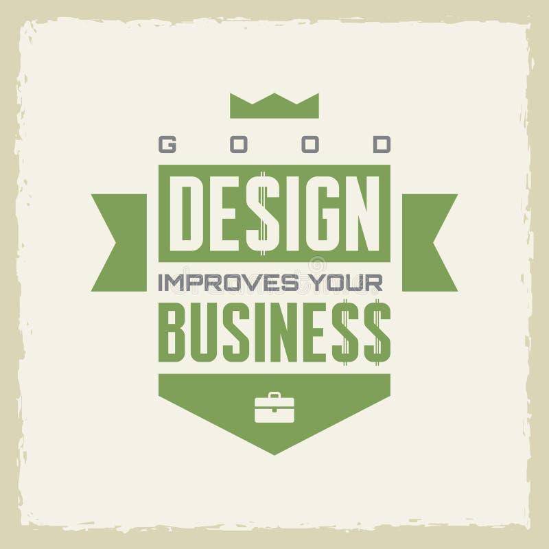 Dobry projekt ulepsza twój biznes Pracy motywaci wektoru plakat Projekta pojęcia plakat Rocznika stylowy plakat ilustracja wektor
