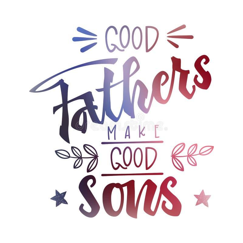 Dobrzy ojcowie robi? dobrym synom wycenie Ojca dnia zwrot R?ka rysuj?cy pismo prze?azu r?ki literowanie ilustracji