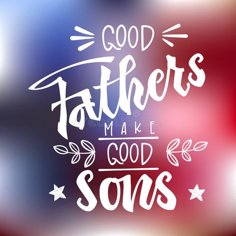 Dobrzy ojcowie robi? dobrym synom wycenie R?ka rysuj?cy pismo prze?azu r?ki literowanie ilustracji