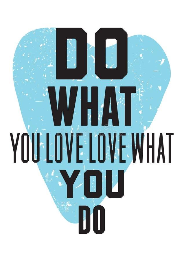 Doe wat u van liefde houdt wat u doet stock illustratie