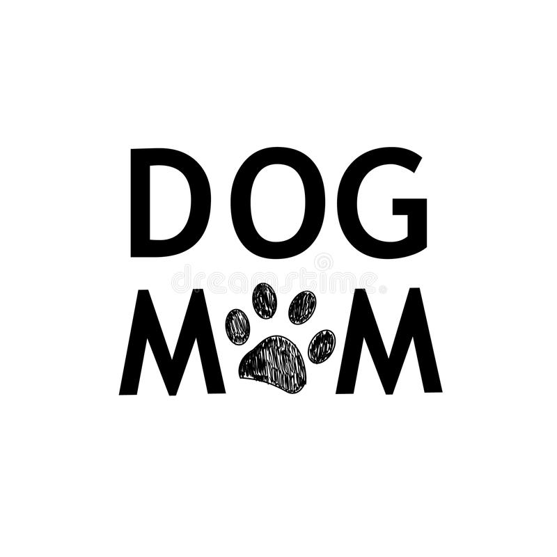 ``Dog Mom`` text with black paw print. Background stock illustration