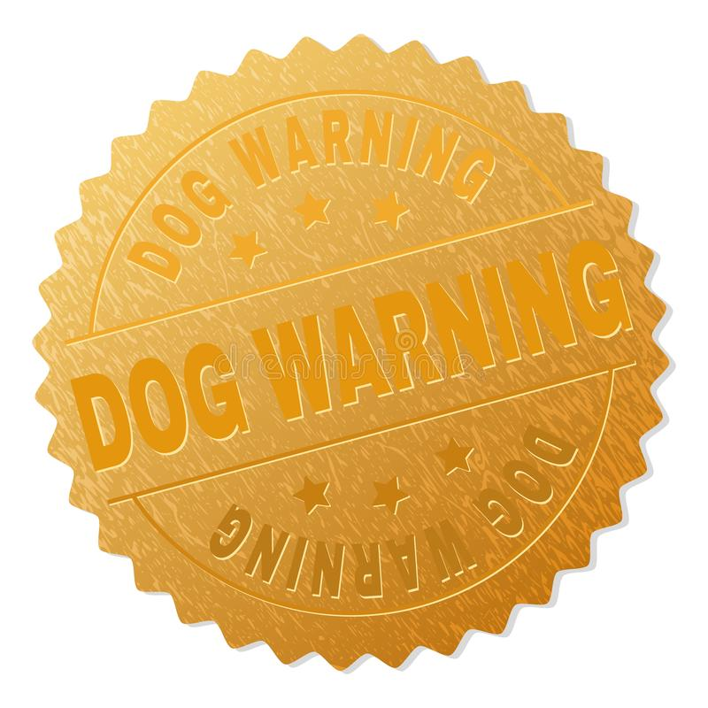 Golden DOG WARNING Medal Stamp. DOG WARNING gold stamp award. Vector gold medal with DOG WARNING text. Text labels are placed between parallel lines and on royalty free illustration