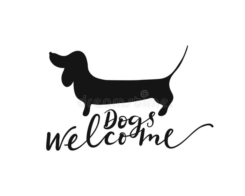 Dogs welcome sign. Dogs welcome lettering and dachshund silhouette. Design element for cafe, hotel and shop royalty free illustration