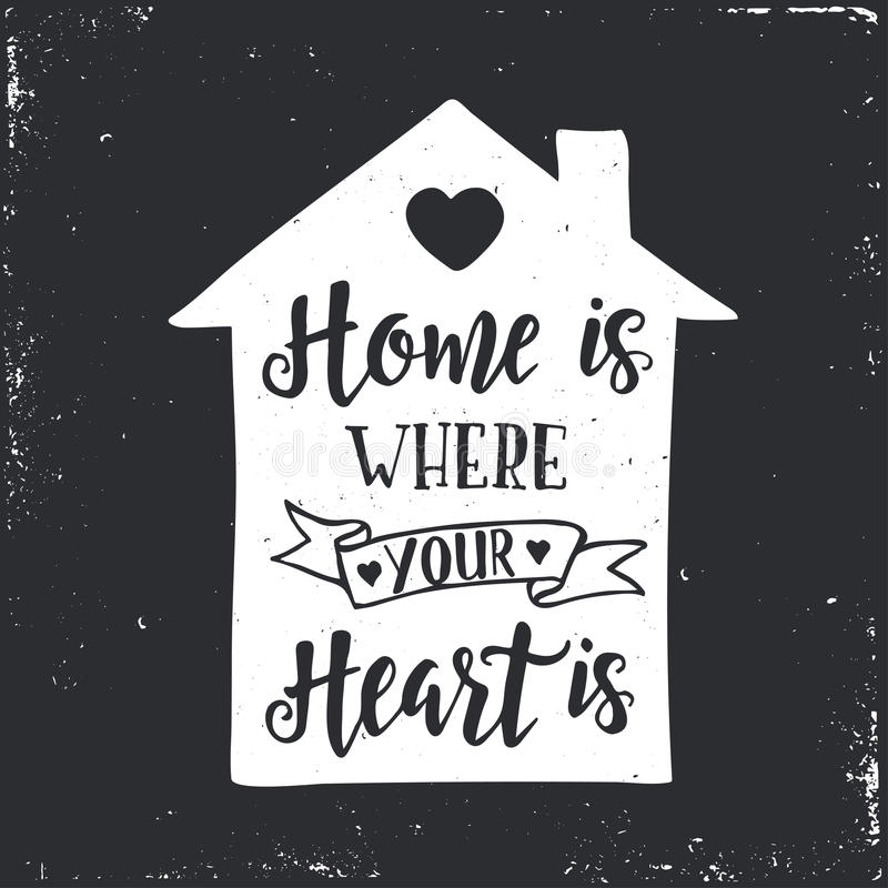 Dom dokąd jest twój Serce jest Inspiracyjna wektorowa ręka rysujący typografia plakat royalty ilustracja