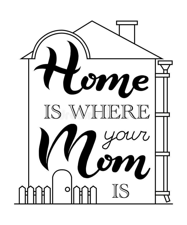 Dom jest dokąd twój mama jest w dom ramy literowania plakacie ilustracja wektor