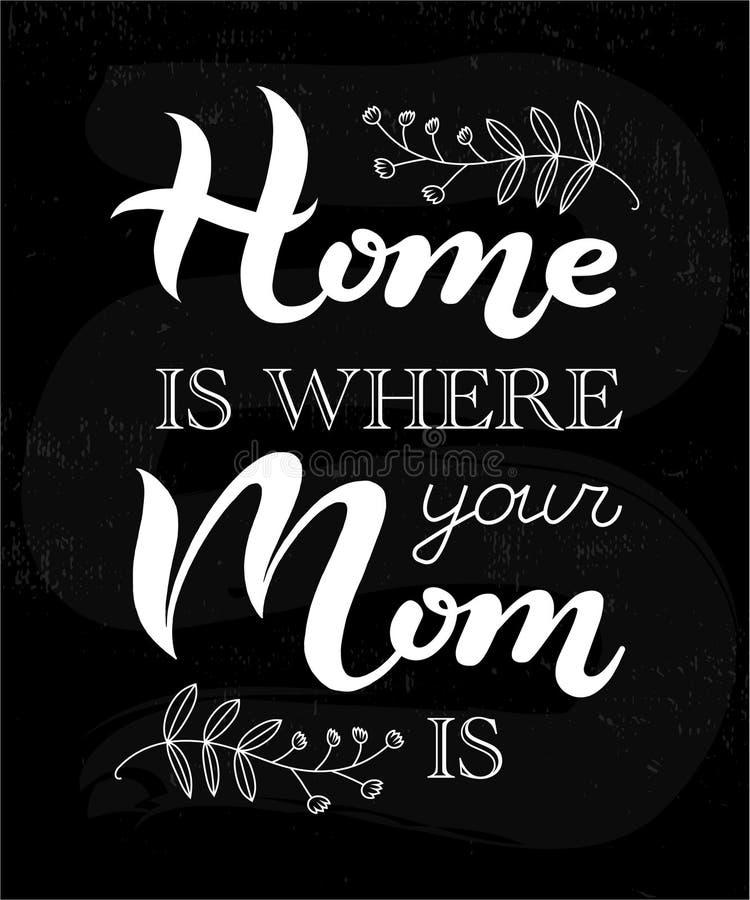 Dom jest dokąd twój mama jest zwrotem na chalkboard ilustracja wektor