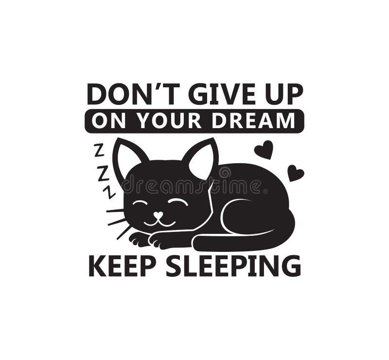 don' ; t abandonnent sur votre conception drôle rêveuse de vecteur de typographie d'affiche de citation d'animal familier illustration libre de droits