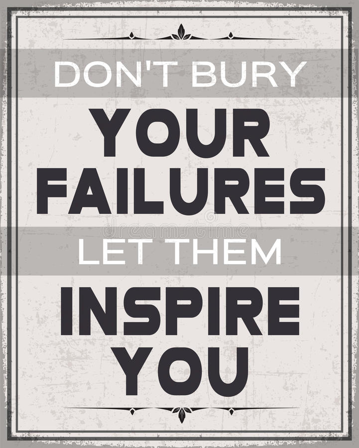 Don't Bury Your Failures , Let them Inspire You vector illustration