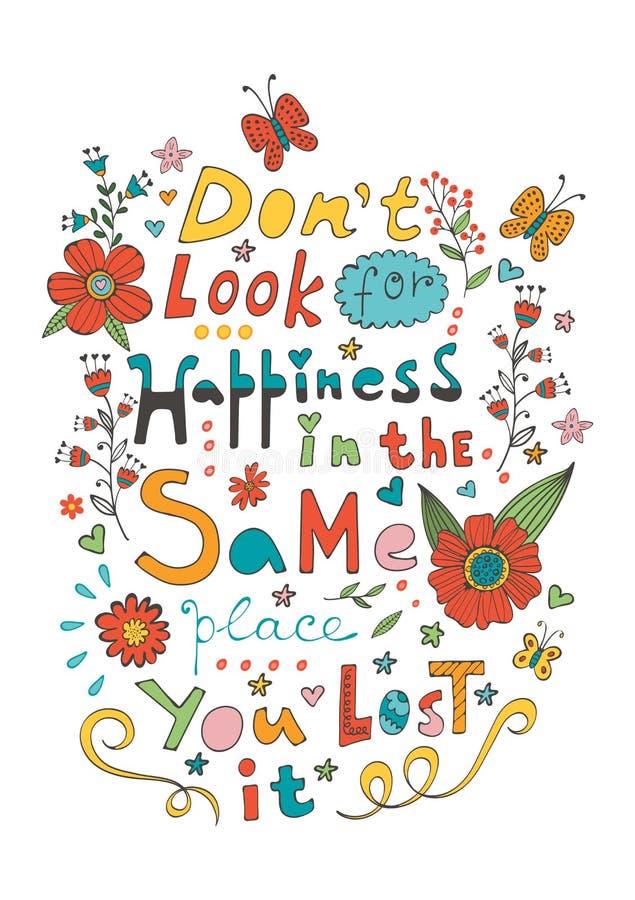 Don t busca felicidad en el mismo lugar usted ilustración del vector