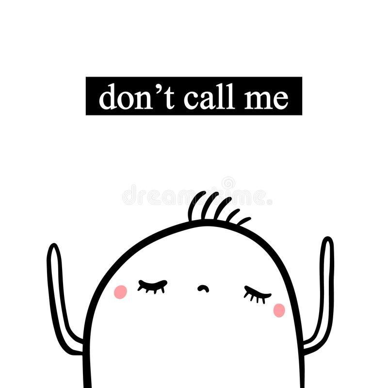 Don`t call me hand drawn illustration with cute marshmallow in cartoon style royalty free illustration