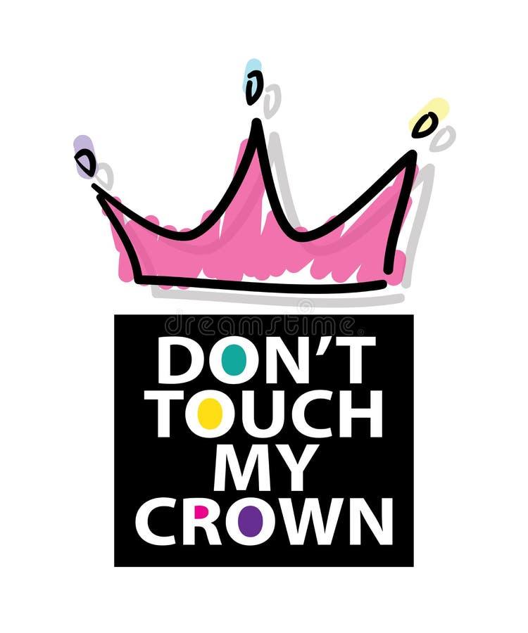 Don ` t dotyk mój korony/T koszulowy grafika sloganu trójnik, Tekstylny wektorowy druku projekt/ obrazy royalty free
