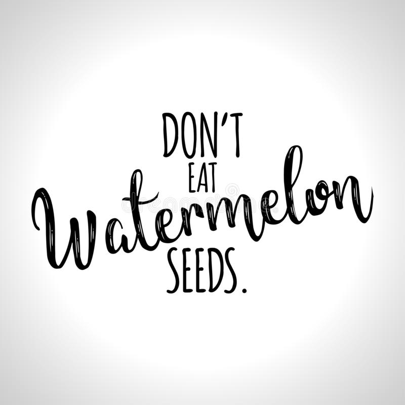 Don`t Eat Watermelon Seeds. royalty free illustration