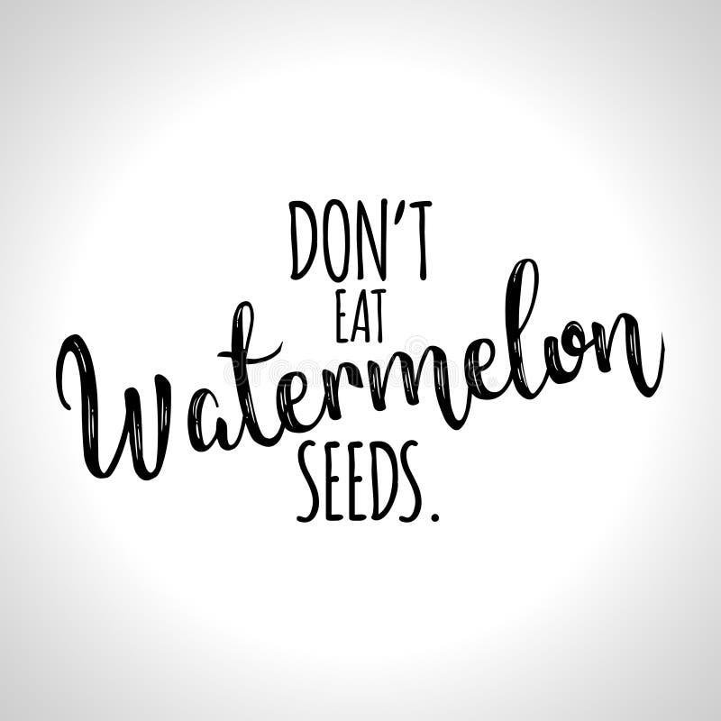 Don-` t essen Wassermelonen-Samen lizenzfreie abbildung