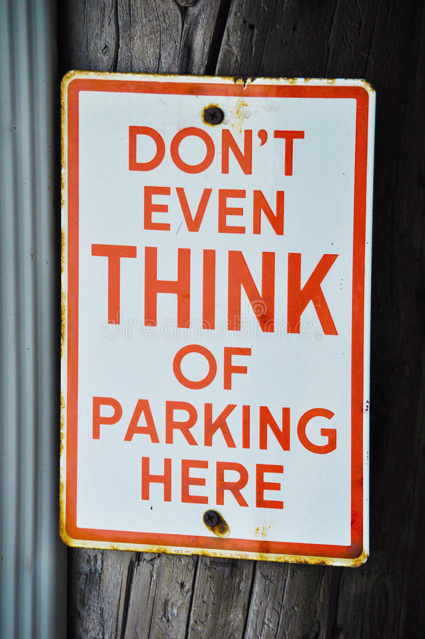 Download Don't Even Think Of Parking Here Sign Stock Image - Image: 19074897