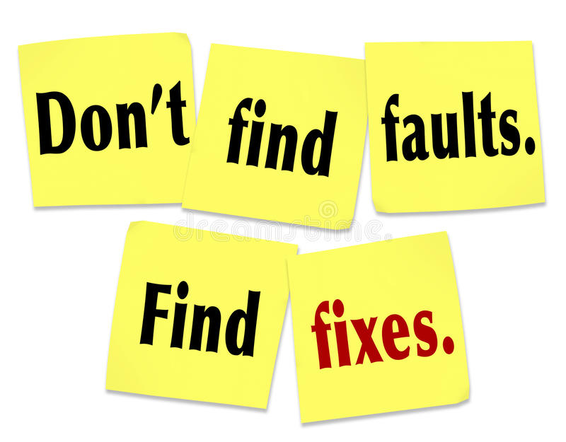 Don't Find Faults Find Fixes Saying Quote Sticky Notes. The saying Don't find faults, find fixes with words on yellow sticky notes offering advice on how to be stock illustration
